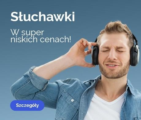 Słuchawki w super cenach